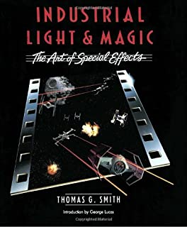 Industrial Light & Magic:  The Art of Special Effects