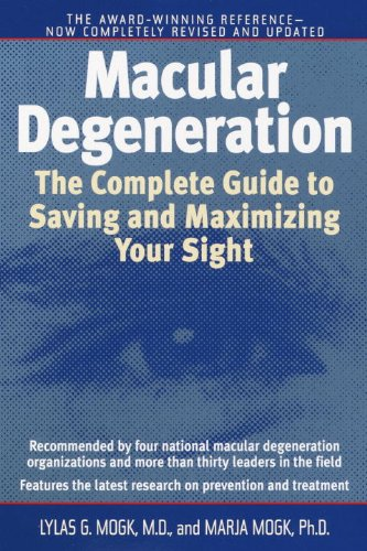 Macular Degeneration: The Complete Guide to Saving and Maximizing Your Sight (English Edition)