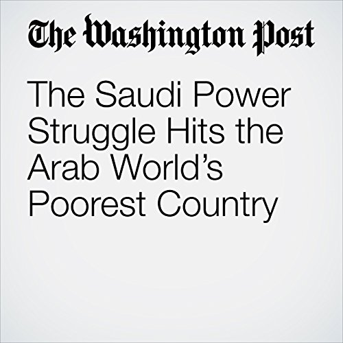 The Saudi Power Struggle Hits the Arab World's Poorest Country copertina