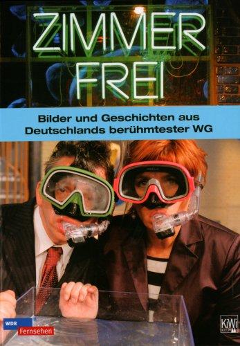Zimmer frei - Bilder und Geschichten aus Deutschlands berühmtester WG