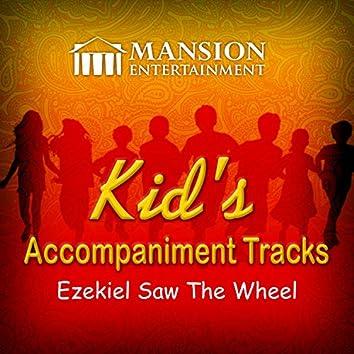 Ezekiel Saw the Wheel (Kid's Sing Along)