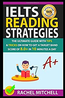 IELTS Reading Strategies: The Ultimate Guide with Tips and Tricks on How to Get a Target Band Score of 8.0+ in 10 Minutes ...