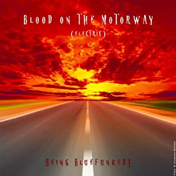 Blood on the Motorway (Electric)