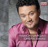 Ramon Vargas - Opera Arias by Ramon Vargas (2013-05-28)
