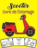 Scooter Livre de coloriage: Couleur et amusement, les enfants en apprendront davantage sur le scooter avec ce superbe livre de coloriage pour scooter