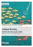 """Employer Branding: Wie können Unternehmen den """"War for Talents"""" gewinnen"""