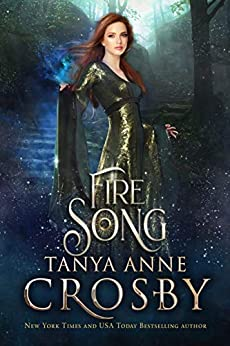 Fire Song (Daughters of Avalon Book 4) by [Tanya Anne Crosby]