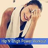 Hip'n'thigh Power Workout