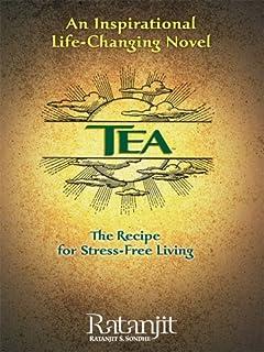 Tea: The Recipe for Stress-Free Living