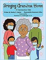 Bringing Grandma Home A Coronavirus Tale