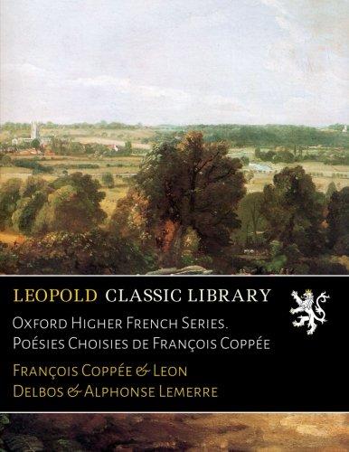 Oxford Higher French Series. Poésies Choisies de François Coppée
