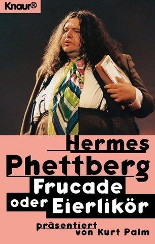 Frucade oder Eierlikör von Hermes Phettberg, Kurt Palm