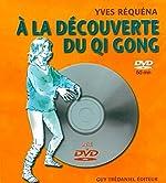 A la découverte du Qi Gong (1DVD) d'Yves Réquéna