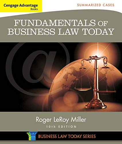 Compare Textbook Prices for Cengage Advantage Books: Fundamentals of Business Law Today: Summarized Cases 10 Edition ISBN 9781305075443 by Miller, Roger LeRoy