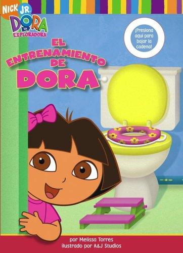 El entrenamiento de Dora (Dora\'s Potty Book) (Dora La Exploradora)