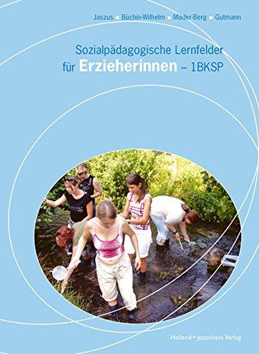 Sozialpädagogische Lernfelder für Erzieherinnen - 1 BKSP