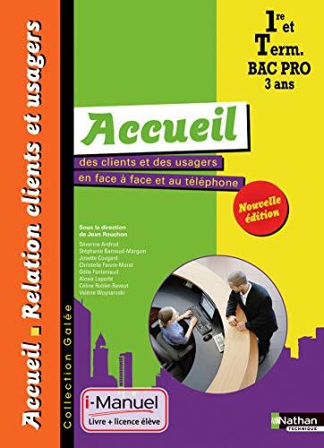 Accueil clients /usagers en face a face et téléphone - 1re/tle bac pro arcu galee I-manuel bi-média (VENTE LP)