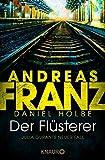 Der Flüsterer: Julia Durants neuer Fall (Julia Durant ermittelt, Band 20) - Andreas Franz