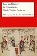 Law and Society in Byzantium: Ninth-Twelfth Centuries (Dumbarton Oaks Other Titles in Byzantine Studies)