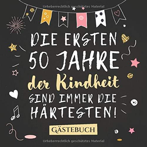 Die ersten 50 Jahre der Kindheit sind immer die härtesten: Gästebuch zum 50.Geburtstag für Mann...