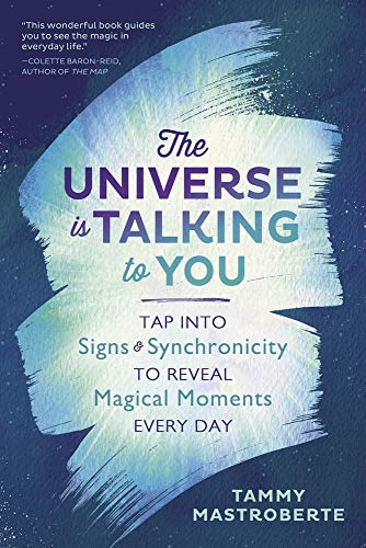 The Universe Is Talking to You: Tap into Signs & Synchronicity to Reveal Magical Moments Every Day (English Edition)