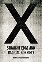 Kuhn, G: X: Straight Edge And Radical Sobriety