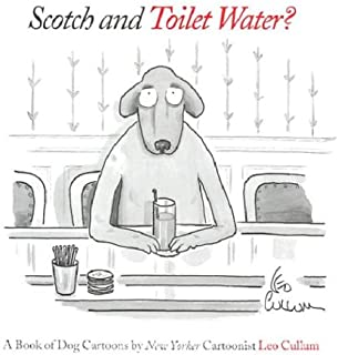 Scotch & Toilet Water?: A Book of Dog Cartoons