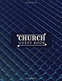 Church Guest Book: Church Visitors Open House Sign In & Sign Out Welcome Record Log Book Register Notebook for Administration Office, Pastor's Office, ... with 120 Pages. (Church Visitors Log Book)