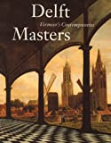 Delft Masters, Vermeer's Contemporaries: Illusionism Through the Conquest of Light and Space