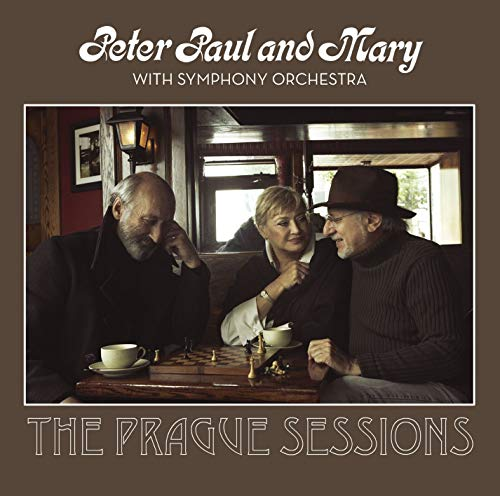 Peter, Paul and Mary With Symphony Orchestra: The Prague Sessions