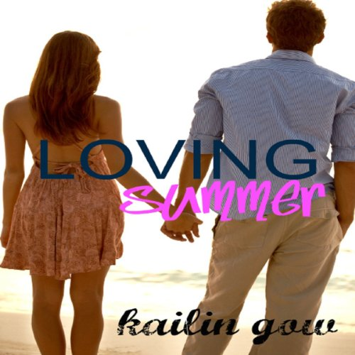 Loving Summer Audiobook By Kailin Gow cover art