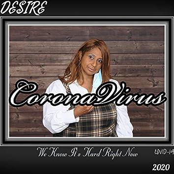 Coronavirus We Know It's Hard Right Now (Covid-19 2020)