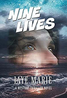 Nine Lives: Is Kate running out of time? (Jaye's Murder Mystery Series 'Lives' Book 1) by [Jaye Marie]