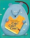 Cric ! Crac ! Croc !