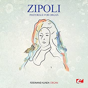 Zipoli: Pastorale for Organ (Digitally Remastered)
