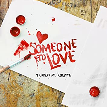 Someone to Love (feat. Rosette)