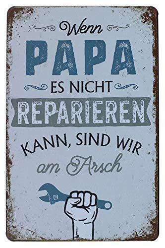 Hioni Wenn Papa Es Nicht Reparieren Kann Sind Wir am Arsch Vintage Blechschild Poster Wandschild Wand Dekoration Metallschild Türschild
