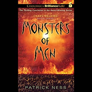 Monsters of Men     Chaos Walking, Book 3              Written by:                                                                                                                                 Patrick Ness                               Narrated by:                                                                                                                                 Nick Podehl,                                                                                        Angela Dawe,                                                                                        MacLeod Andrews                      Length: 14 hrs and 22 mins     5 ratings     Overall 4.6