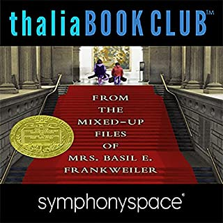 Thalia Kids' Book Club: From the Mixed-Up Files of Mrs. Basil E. Frankweiler - 50th Anniversary                   By:                                                                                                                                 E. L. Konigsburg                               Narrated by:                                                                                                                                 Blue Balliett,                                                                                        Chris Grabenstein,                                                                                        Wendy Mass,                   and others                 Length: 1 hr and 4 mins     6 ratings     Overall 1.7