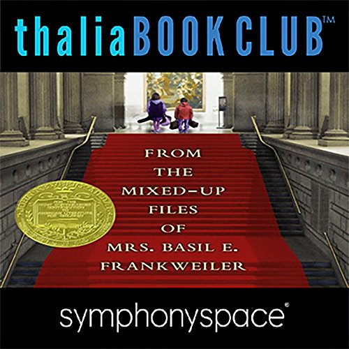 Thalia Kids' Book Club: From the Mixed-Up Files of Mrs. Basil E. Frankweiler - 50th Anniversary audiobook cover art