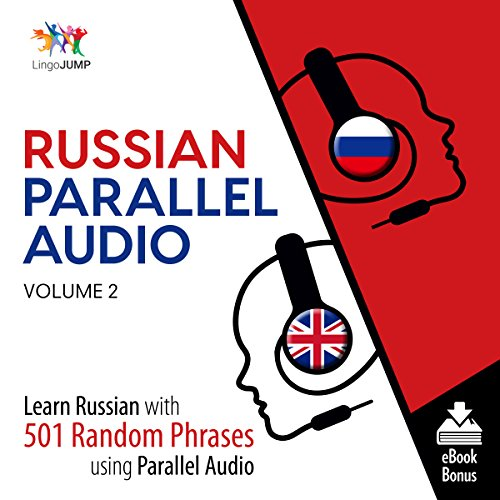 Russian Parallel Audio - Volume 2     Learn Russian with 501 Random Phrases Using Parallel Audio              Written by:                                                                                                                                 Lingo Jump                               Narrated by:                                                                                                                                 Lingo Jump                      Length: 9 hrs and 30 mins     Not rated yet     Overall 0.0