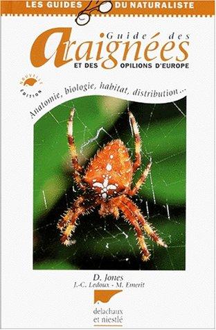 Guide des araignées et des opilions d'Europe. Anatomie, biologie, habitat, distribution... édition 2001