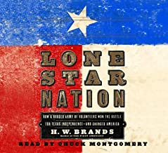 Lone Star Nation: The Texas Revolution and the Triumph of American Democracy