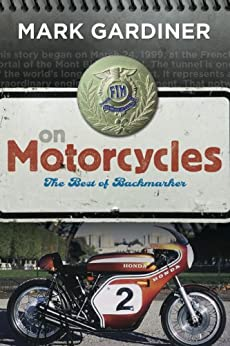 On Motorcycles: The Best of Backmarker by [Mark Gardiner]