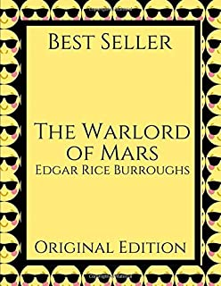 The Warlord of Mars: A Fantastic Story Of Science Fiction ( Annotated ) By Edgar Rice Burroughs.