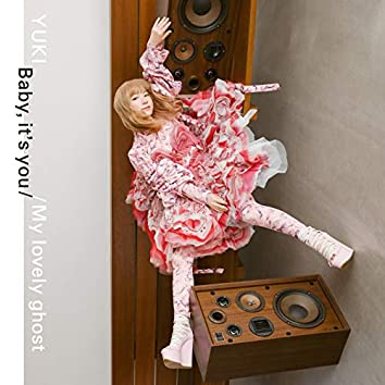 Baby, it's you / My lovely ghost
