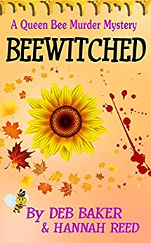 Beewitched (Queen Bee Mysteries Book 5) by [Deb Baker, Hannah Reed]