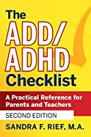 The ADD / ADHD Checklist: A Practical Reference for Parents and Teachers (J-B Ed: Checklist)