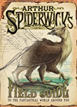 Arthur Spiderwick`s Field Guide to the Fantastical World Around You