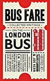 Bus Fare: Collected Writings on the London Bus